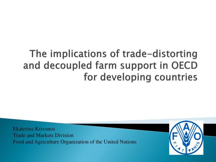 the implications of trade distorting and decoupled farm support in oecd for developing countries n.