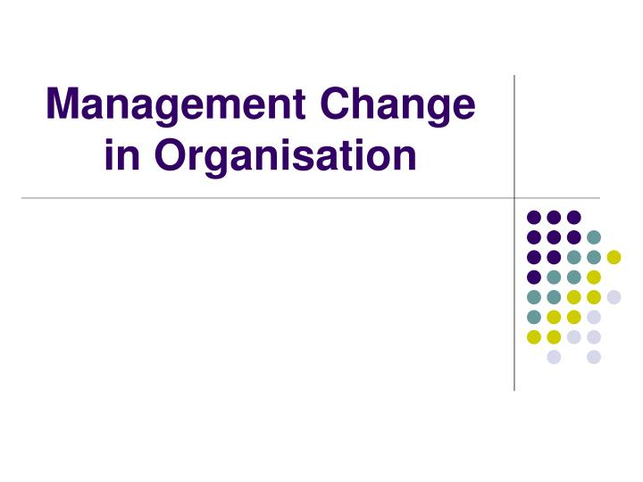 management change in organisation n.