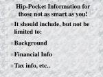 hip pocket information for those not as smart as you1