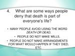 4 what are some ways people deny that death is part of everyone s life