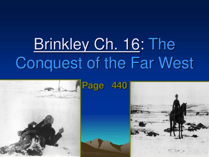 brinkley ch 16 the conquest of the far west n.