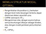 memilih struktur modal optimal