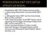 pendekatan ebit eps untuk struktur modal1