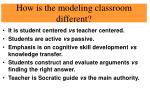 how is the modeling classroom different
