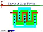 layout of large device