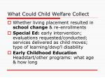 what could child welfare collect