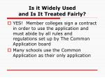 is it widely used and is it treated fairly