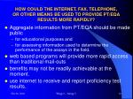 how could the internet fax telephone or other means be used to provide pt eqa results more rapidly