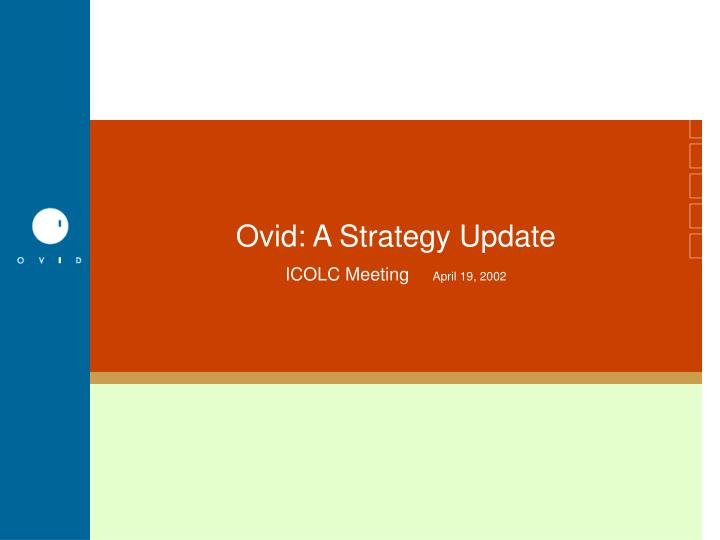 ovid a strategy update icolc meeting april 19 2002 n.
