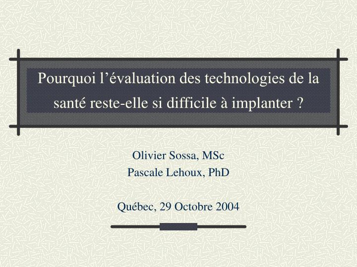 pourquoi l valuation des technologies de la sant reste elle si difficile implanter n.