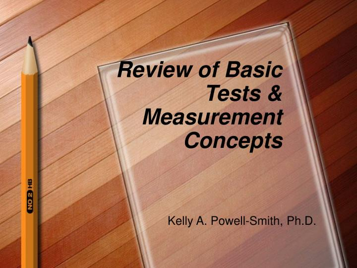 review of basic tests measurement concepts n.