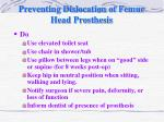 preventing dislocation of femur head prosthesis1