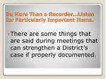 be more than a recorder listen for particularly important items