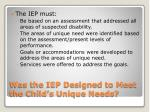was the iep designed to meet the child s unique needs