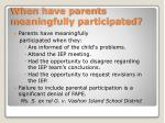 when have parents meaningfully participated
