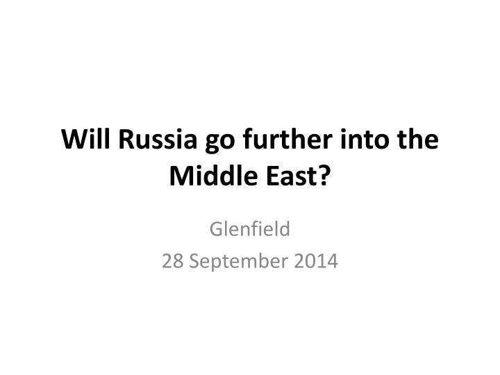 will russia go further into the middle east n.