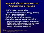 approval of amphetamines and amphetamine congeners