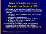 fda s official position on weight loss drugs in 1973