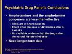 psychiatric drug panel s conclusions