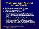 weight loss drugs approved for long term use