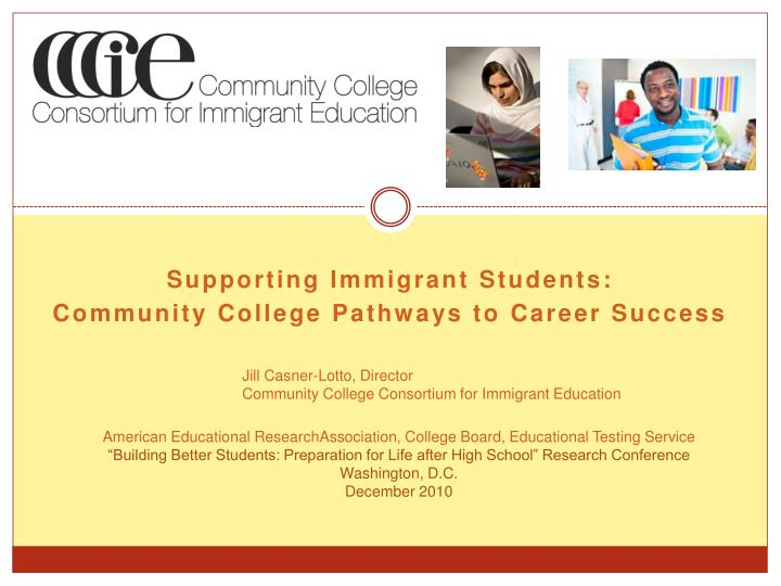 supporting immigrant students community college pathways to career success n.