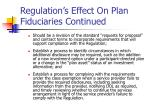 regulation s effect on plan fiduciaries continued1