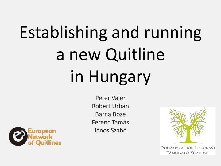 establishing and running a new quitline in hungary n.