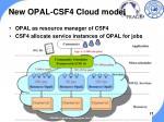 new opal csf4 cloud model