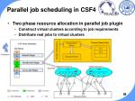 parallel job scheduling in csf4