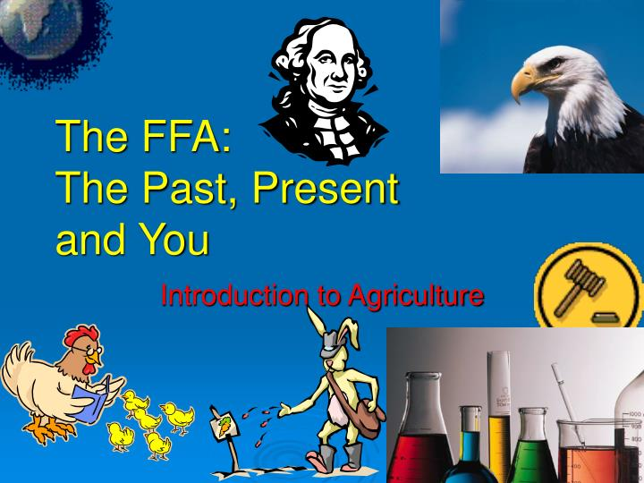 the ffa the past present and you n.