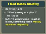 i god hates idolatry