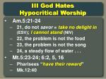 iii god hates hypocritical worship