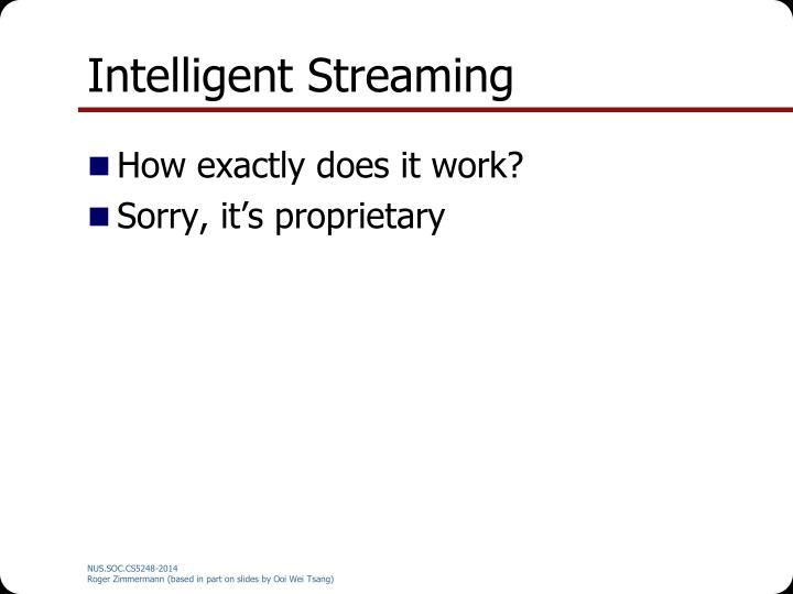 Intelligent Streaming