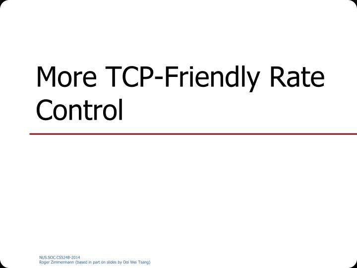 More TCP-Friendly Rate Control