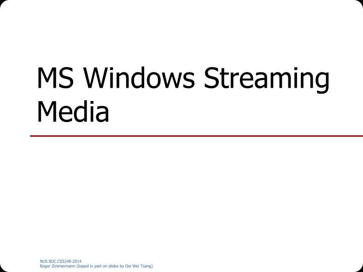 MS Windows Streaming Media