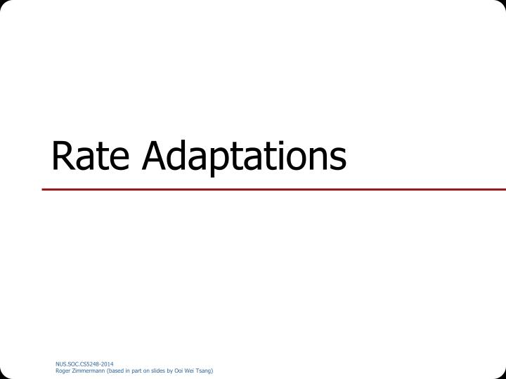 Rate adaptations