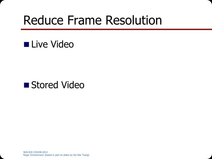 Reduce Frame Resolution