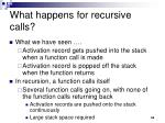 what happens for recursive calls