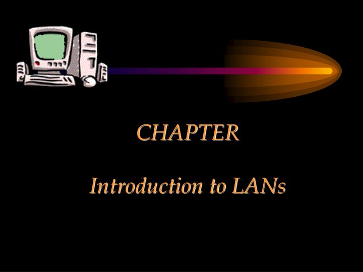 chapter introduction to lans n.
