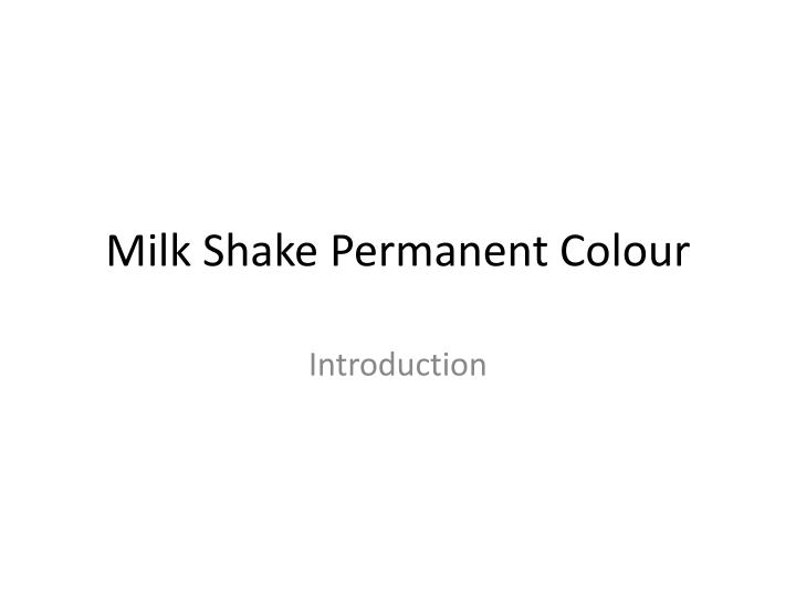 milk shake permanent colour n.