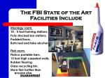 the fbi state of the art facilities include