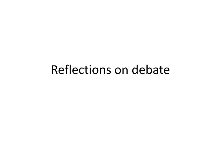reflections on debate n.