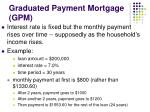 graduated payment mortgage gpm