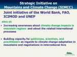 strategic initiative on mountains and climate change simcc
