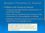 solutions prevention vs cleanup