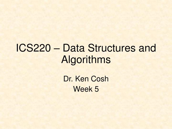 ics220 data structures and algorithms n.