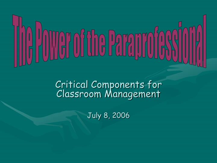 critical components for classroom management july 8 2006 n.