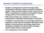 benefits of pipeline reconfiguration