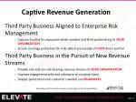 captive revenue generation