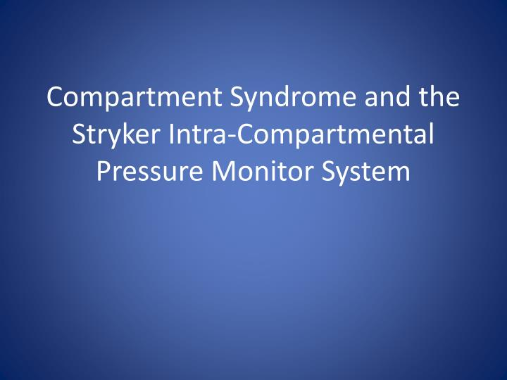 PPT Compartment Syndrome And The Stryker Intra